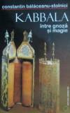Kabbala intre gnoza si magie - Constantin Balaceanu Stolnici