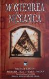Cumpara ieftin Mostenirea Mesianica - M. Baigent, R. Leigh, H. Lincoln