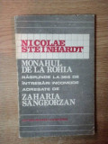 NICOLAE STEINHARDT. MONAHUL DE LA ROHIA RASPUNDE LA 365 DE INTREBARI INCOMODE ADRESATE DE ZAHARIA SANGEORZAN 1992
