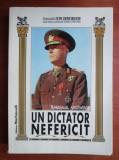 Ion Gheorghe - Maresalul Antonescu, un dictator nefericit