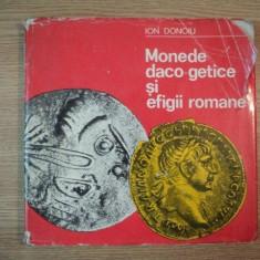 MONEDE DACO-GETICE SI EFICII ROMANE de ION DONOIU,1980