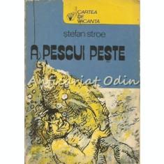 A Pescui Peste - Stefan Stroe