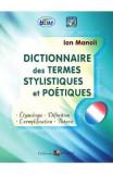 Dictionnaire des termes stylistiques et poetiques - Ion Manoli