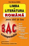 Limba si Literatura romana - Compendiu pentru elevii de liceu. Proza. Poezie. Dramaturgie. Personaje