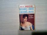 HISTOIRES D`AMOUR DE L`HISTOIRE DE FRANCE - Tome VII - Guy Breton - 1970, 379p.