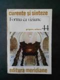GRIGORE ARBORE - FORMA CA VIZIUNE