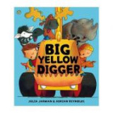 Big Yellow Digger - Julia Jarman
