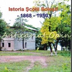 Istoria Scolii Solesti 1868-1950 - Marcela Cucu