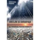 Declin si derapaje ale Romaniei postdecembriste - Dumitru Drinceanu