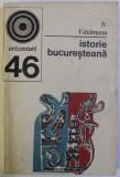 ISTORIE BUCURESTEANA - N. VATAMANU, BUC. 1973