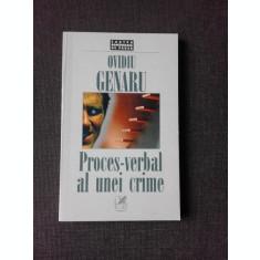 PROCES - VERBAL AL UNEI CRIME - OVIDIU GENARU