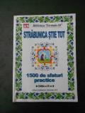 STRABUNICA STIE TOT, 1500 DE SFATURI PRACTICE