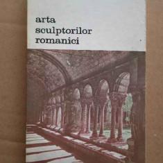 Arta Sculptorilor Romanici - Henri Focillon ,273427