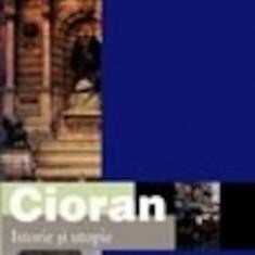 Istorie si utopie  de Emil Cioran, Humanitas