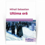Ultima ora/Mihail Sebastian