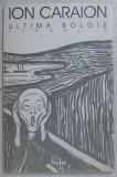 Ultima bolgie Jurnal / Ion Caraion