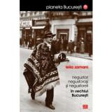Negustori, negustorasi si negustoreli in vechiul Bucuresti | Lelia Zamani