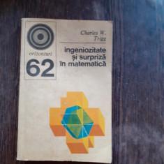 INGENIOZITATE SI SURPRIZA IN MATEMATICA - CHARLES W. TRIGG