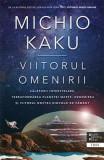 Viitorul omenirii - Michio Kaku