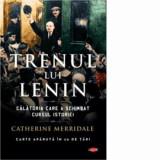 Trenul lui Lenin vol. 179/Catherine Merridale