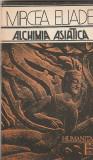 MIRCEA ELIADE - ALCHIMIA ASIATICA + OCEANOGRAFIE ( 2 CARTI )