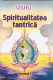 Spiritualitatea tantrica Vol. 2 | Osho, Ram