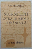 Scornicesti vatra de istorie romaneasca - Ion Spalatelu, propaganda N. Ceausescu