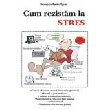 Cum rezistam la stres - Prof. Peter Tyrer