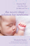 The No-Cry Sleep Solution for Newborns: Amazing Sleep from Day One for Baby and You
