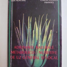 ADJUVANTE NATURALE METABOLICO - NUTRITIVE DE UZ GENERAL SI LOCAL de DAN NOVEANU , CORINA DANIELA FRANDES , 2000
