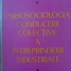 PSIHOSOCIOLOGIA CONDUCERII COLECTIVE A INTREPRINDERII INDUSTRIALE - ION PETRESCU