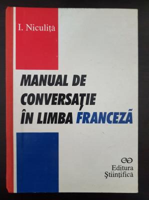 MANUAL DE CONVERSATIE IN LIMBA FRANCEZA - I. Niculita 1996 foto