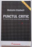 Malcolm Gladwell - Punctul critic. Cum lucruri mici pot... (The Tipping Point)