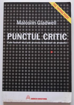 Malcolm Gladwell - Punctul critic. Cum lucruri mici pot... (The Tipping Point) foto