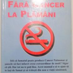 FARA TIGARI, FARA CANCER LA PLAMANI