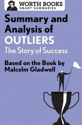 Summary and Analysis of Outliers: The Story of Success: Based on the Book by Malcolm Gladwell foto