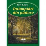 Intamplari din padure | Ion Lazu