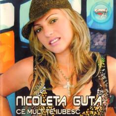 CD Nicoleta Guță – Ce Mult Te Iubesc, original, manele