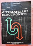 Automatizari electronice. Editura Didactica si Pedagogica, 1993 - I. Dumitrache