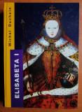 Michel Duchein - Elisabeta I a angliei
