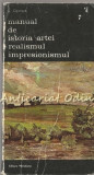 Cumpara ieftin Manual De Istoria Artei. Realismul, Impresionismul - G. Oprescu