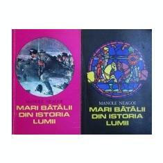 Mari batalii din istoria lumii (vol. I + II)  -  Manole Neagoe