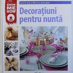 DECORATIUNI PENTRU NUNTA - SHOM ME HOW - SERIA DE CARTI CU DVD - URI CU INSTRUCTIUNI , 2008