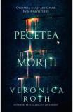Pecetea mortii - Veronica Roth