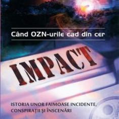 IMPACT: când OZN-urile cad din cer