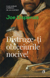 Distruge-ti obiceiurile nocive/Joe Dispenza