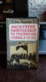 SOCIETATEA ROMANEASCA IN VREMEA LUI CAROL I (1866-1876) - DAN BERINDEI
