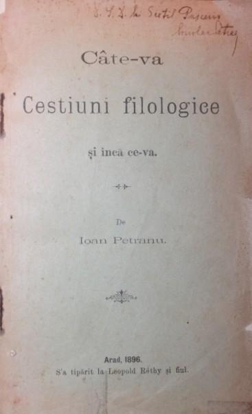 IOAN PETRANU - CATE - VA CESTIUNI FILOLOGICE SI INCA CE - VA, 1896 - DEDICATIE!!