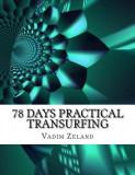 78 Days Practical Transurfing: Based on the Work of Vadim Zeland