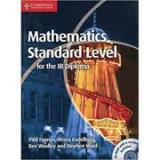 Mathematics for the IB Diploma Standard Level with CD-ROM - Paul Fannon, Vesna Kadelburg, Ben Woolley, Stephen Ward